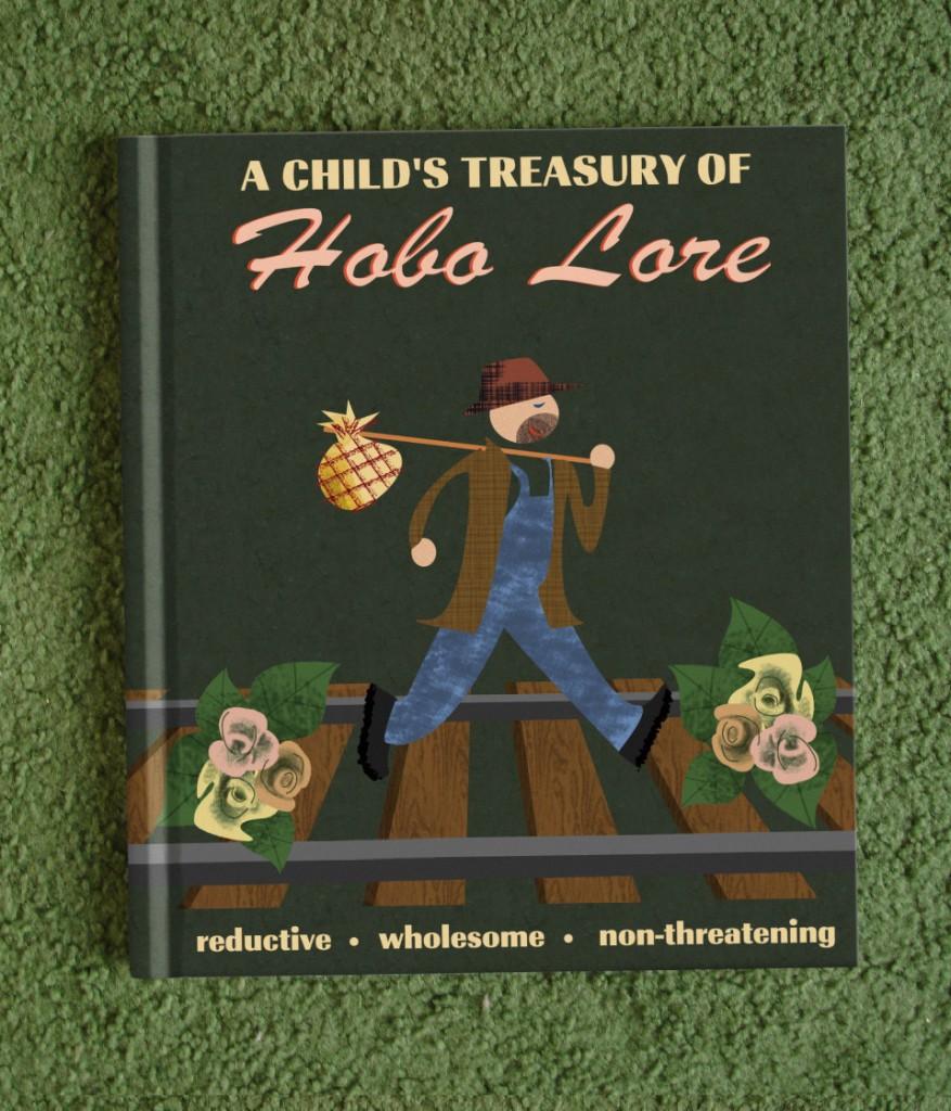 A Child's Treasury of Hobo Lore